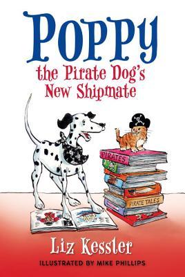 Poppy the Pirate Dog's New Shipmate By Kessler, Liz/ Phillips, Mike (ILT)